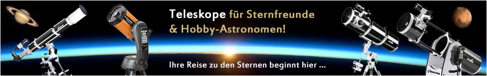 Teleskope und Fernrohre fuer Sternfreunde und Hobby-Astronomen